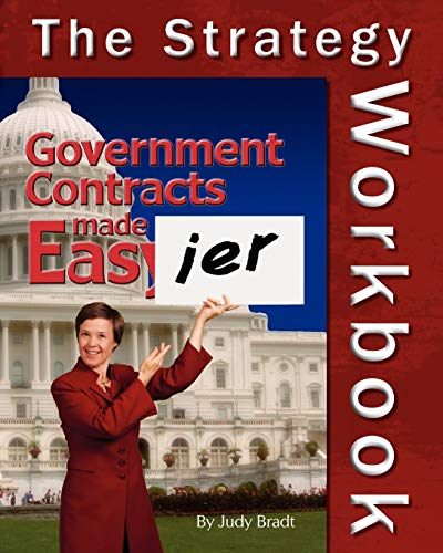 9781461064930: Government Contracts Made Easier: The Strategy Workbook: A Companion To The Original Handbook