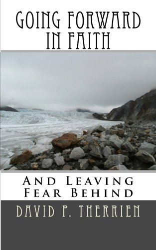 9781461067245: Going Forward In Faith: And Leaving Fear Behind