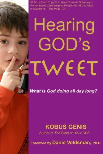 9781461067924: Hearing God's Tweet: What is God doing all day long?