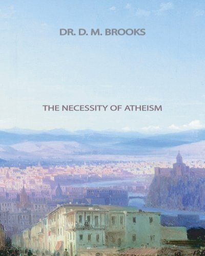 9781461068204: The Necessity of Atheism