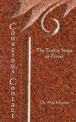 9781461068969: Conscious Contact: The Twelve Steps as Prayer