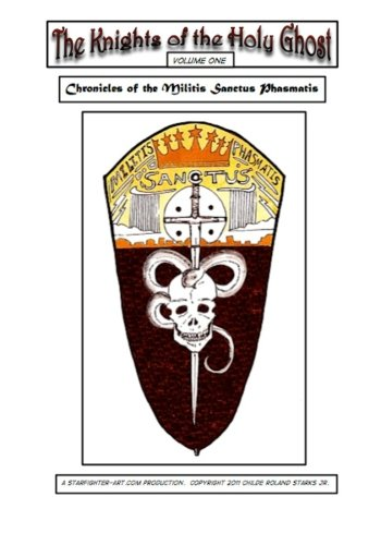 9781461070368: The Knights of the Holy Ghost: Chronicles of the Militis Sanctus Phasmatis