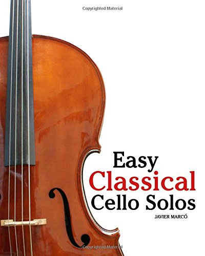 9781461070412: Easy Classical Cello Solos: Featuring music of Bach, Mozart, Beethoven, Tchaikovsky and others.