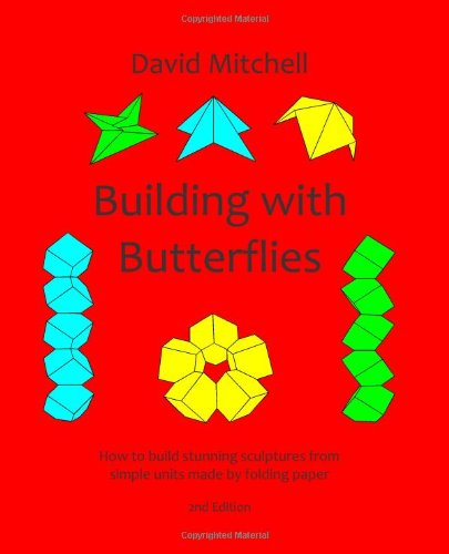 9781461072669: Building with Butterflies: How to build stunning sculptures from simple units made by folding paper