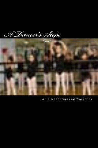 9781461073093: A Dancer's Steps: A Ballet Journal and Workbook