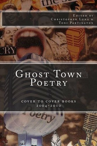 9781461075110: Ghost Town Poetry: Cover To Cover Books 2004-2010: An Anthology of Poems from the Ghost Town Open Mic Series