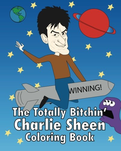 9781461076179: The Totally Bitchin' Charlie Sheen Coloring Book