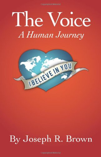 The Voice: A Human Journey: Brown, Joseph R
