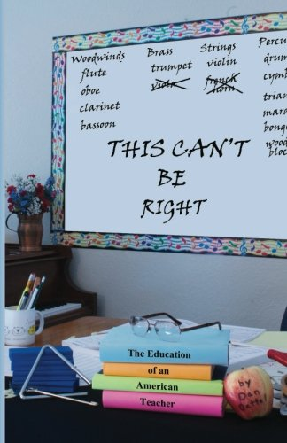 9781461077053: This Can't Be Right: The Education of an American Teacher