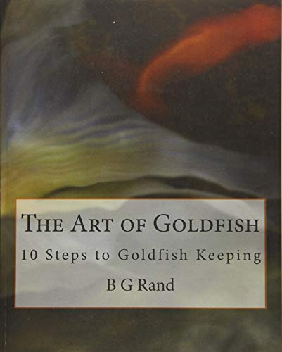 9781461077480: The Art of Goldfish: 10 Steps to Goldfish Keeping
