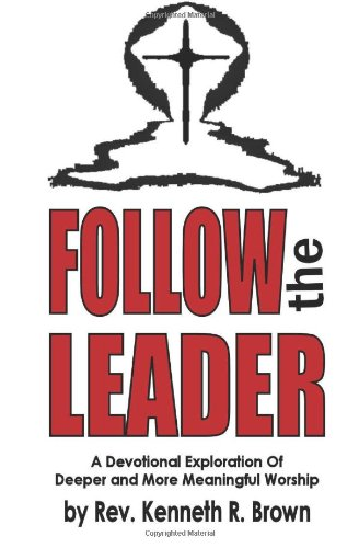 9781461077619: Follow The Leader: A Devotional Exploration Of Deeper And More Meaningful Worship