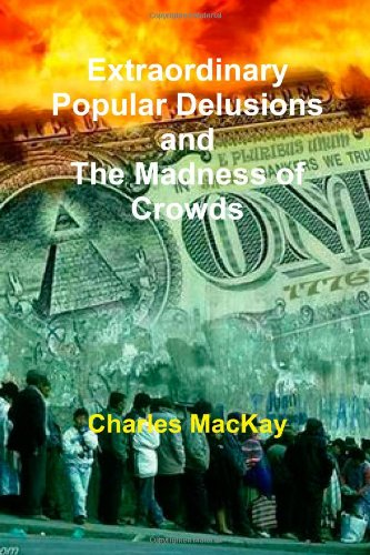 9781461078364: Extraordinary Popular Delusions and The Madness of Crowds