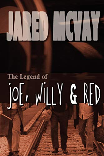 The Legend of Joe, Willy and Red: Jared McVay