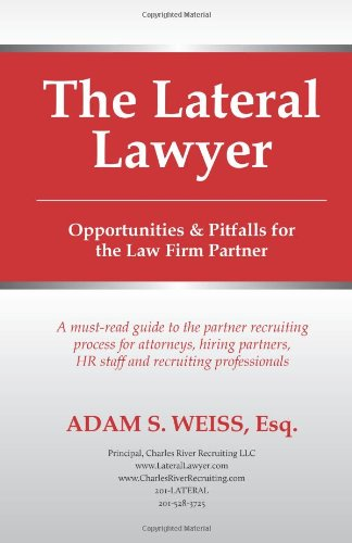 9781461079088: The Lateral Lawyer: Opportunities & Pitfalls for the Law Firm Partner