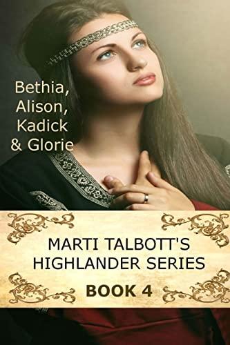 9781461079439: Marti Talbott's Highlander Series 4 (Bethia, Alison, Kadick & Glorie)