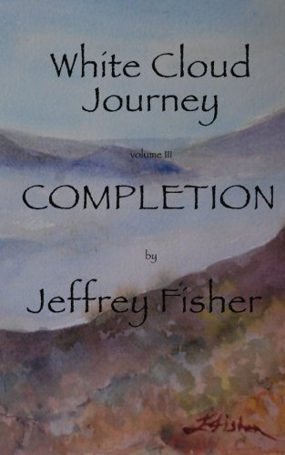 9781461080145: WHITE CLOUD JOURNEY --volume III: COMPLETION