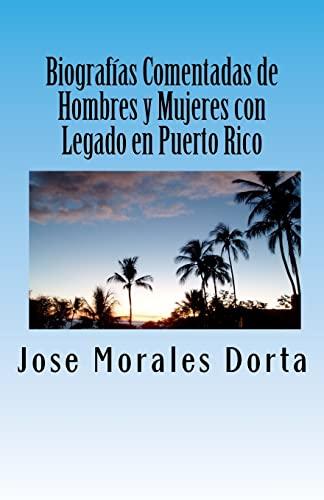 Biografías Comentadas de Hombres y Mujeres con Legado en Puerto Rico (Spanish Edition): Jose...