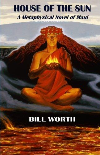 9781461082873: HOUSE OF THE SUN: A Metaphysical Novel of Maui: A Metaphysical Novel of Maui