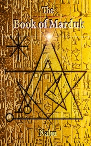 9781461083153: The Book of Marduk: The Pocket Anunnaki Devotional Companion
