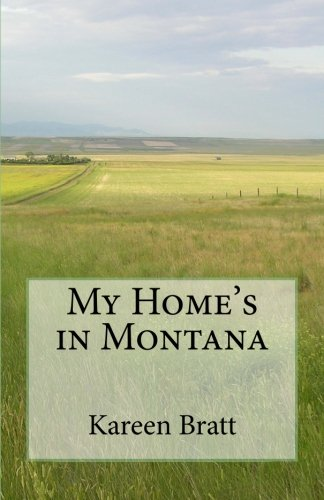 My Home's in Montana: Kareen Bratt