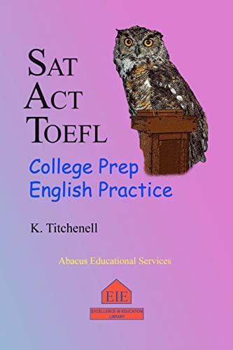 9781461083801: SAT ACT TOEFL College Prep English Practice