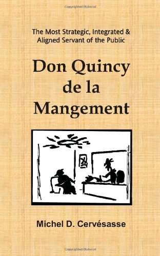 9781461085553: Don Quincy de la Mangement: The Most Strategic, Integrated and Aligned Servant of the Public