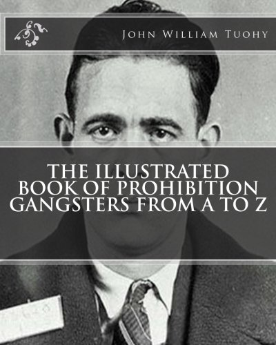 9781461085775: The Illustrated Book of Prohibition Gangsters From A to Z