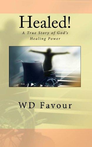 9781461089032: Healed!: A True Story of God's Healing Power