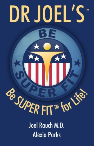 9781461092056: Dr Joel's SUPER FIT: Be SUPER FIT For Life!