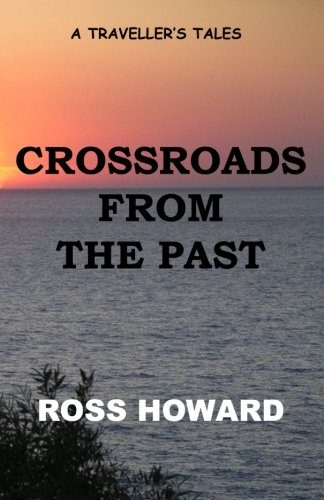 9781461092445: A Traveller's Tales - Crossroads From The Past
