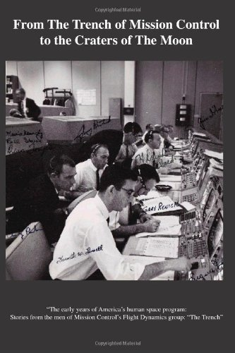 9781461092971: From The TRENCH of Mission Control to The Craters of The Moon: