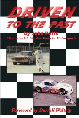 9781461093039: Driven To The Past: Memories of 60-plus years in motorsports