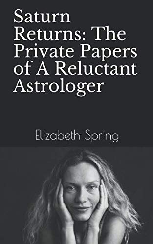 9781461093619: Saturn Returns: The Private Papers of A Reluctant Astrologer