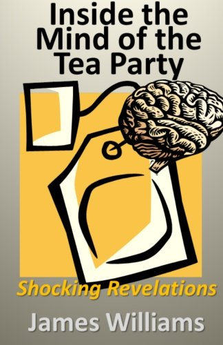 9781461094012: Inside the Mind of the Tea Party: Shocking Revelations