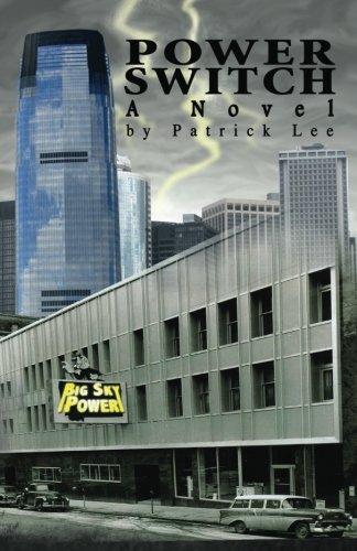Power Switch: A Novel (146109447X) by Patrick Lee