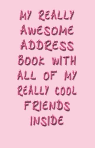 My Really Awesome Address Book With All Of My Really Cool Friends Inside: Trikk Media