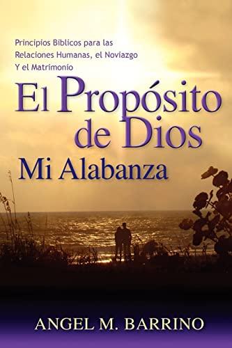 9781461096832: El Propósito de Dios, Mi Alabanza: Principios Bíblicos para las Relaciones Humanas, el Noviazgo: 1