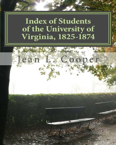 Index of Students of the University of Virginia, 1825-1874: Jean L. Cooper