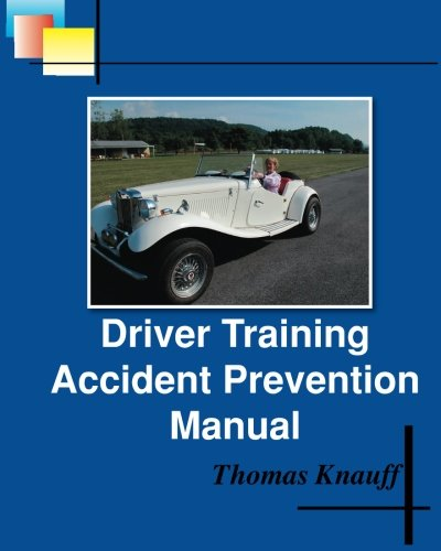 Driver Training Accident Prevention Manual: Thomas Knauff, Mrs