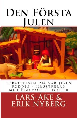 9781461103509: Den Första Julen: Julevangeliet illustrerat med Playmobil®-figurer (Swedish Edition)
