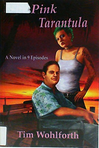 9781461103585: The Pink Tarantula: A Novel in 9 Episodes