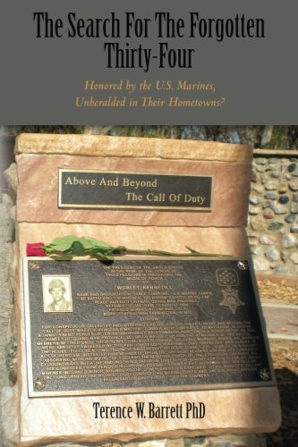 The Search For The Forgotten Thirty-Four: Honored by the U.S. Marines, Unheralded in Their ...