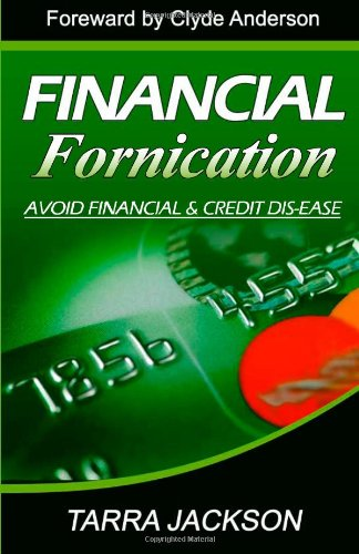 9781461104650: Financial Fornication: Avoid Financial & Credit Dis-Eases