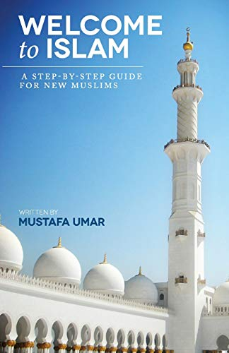 9781461104773: Welcome to Islam: A Step-by-Step Guide for New Muslims
