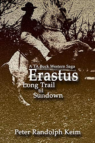 erastus long trail til sundown: peter randolph keim