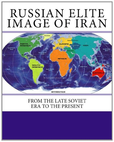 9781461108108: Russian Elite Image of Iran: From The Late Soviet Era to the Present