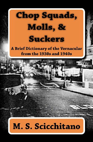 9781461108382: Chop Squads, Molls, & Suckers: A Brief Dictionary of the Vernacular from the 1930s and 1940s