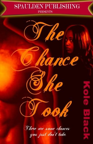 9781461108658: The Chance She Took: There are some chances you just don't take. (Volume 1)