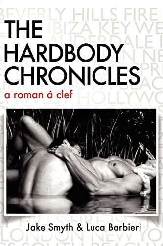 9781461108993: The HardBody Chronicles: a roman à clef