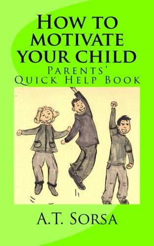 9781461109204: How to motivate your child: Parents' quick help book